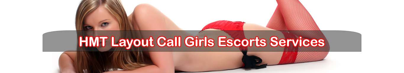 Escorts services in HMT Layout Bangalore